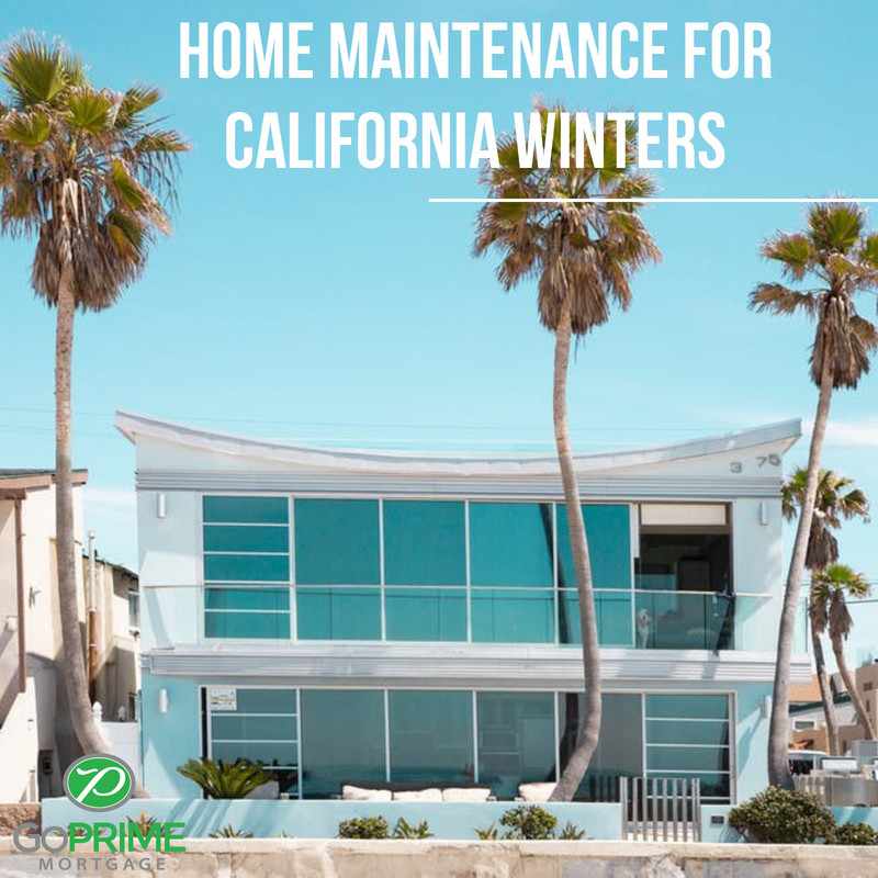 Home Maintenance for California Winters