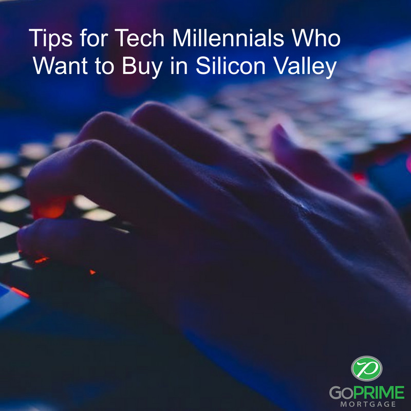 Tips for Tech Millennials Who Want to Buy in Silicon Valley