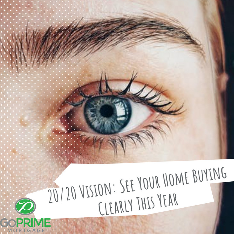 2020 Vision See Your Home Buying Clearly This Year